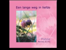 Een-lange-weg-in-liefde;-poëzie-van-Marieke-de-Vrij