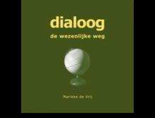 Dialoog, de wezenlijke weg